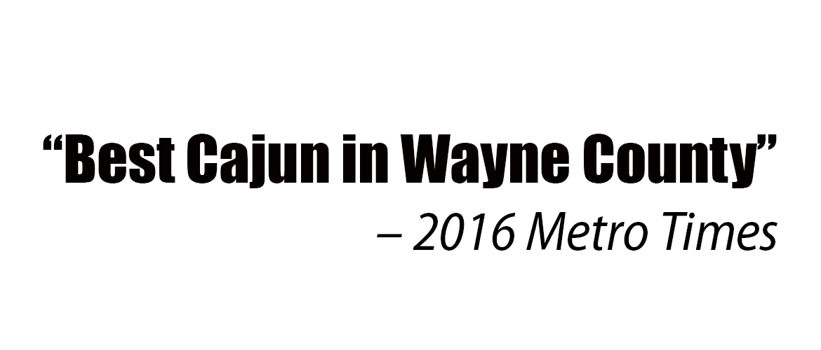 2016 Best Cajun in Wayne County – Detroit Metro Times
